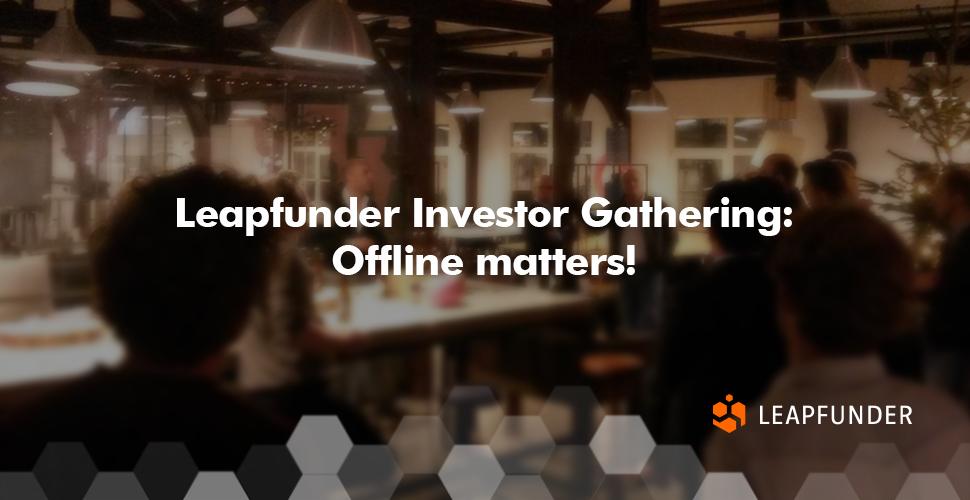 Leapfunder Investor Gathering- Offline matters!