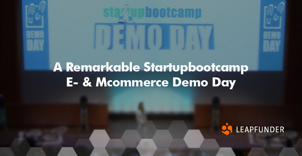 A Remarkable Startupbootcamp E- & Mcommerce Demo Day