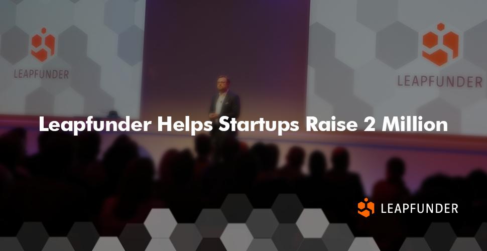 Leapfunder Helps Startups Raise 2 Million