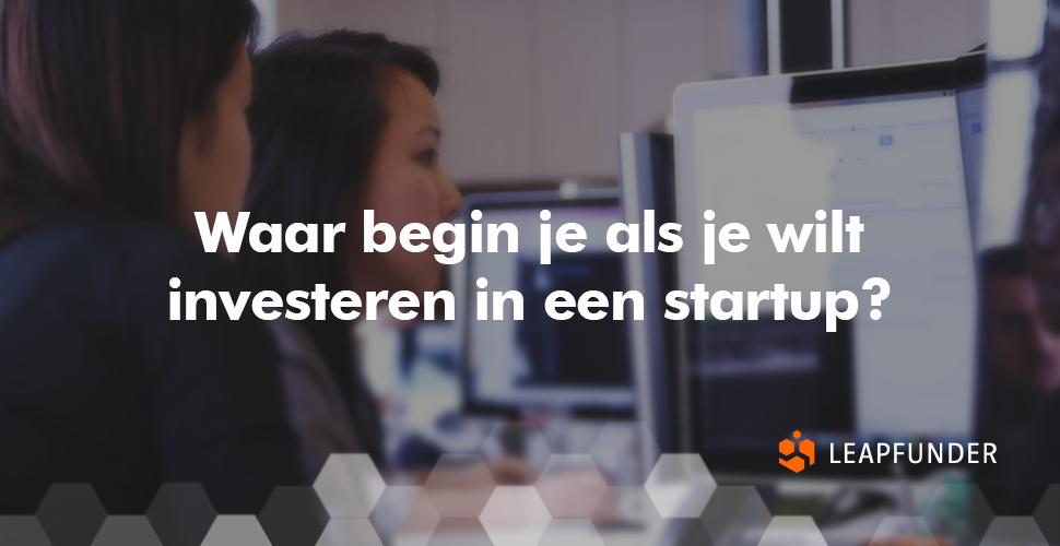 Waar begin je als je wilt investeren in een startup?