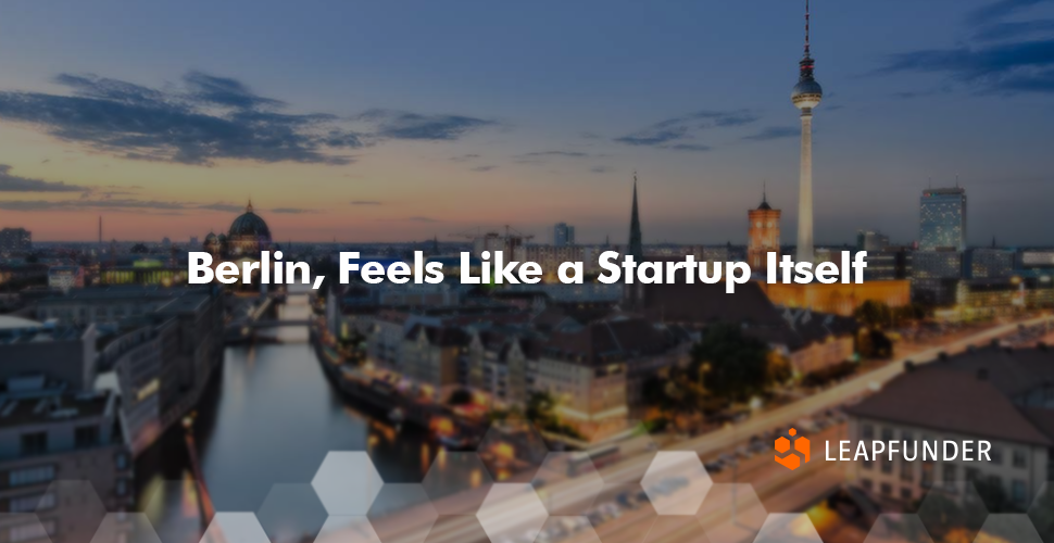Berlin, Feels Like a Startup Itself