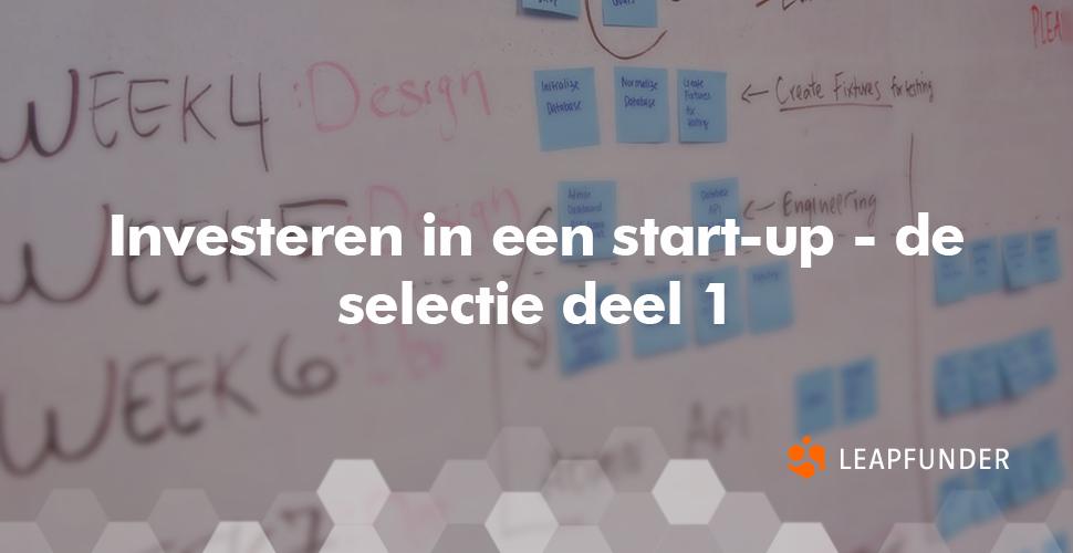 Investeren in een start-up - de selectie deel 1