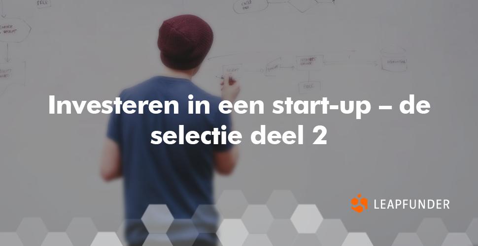 Investeren in een start-up – de selectie deel 2