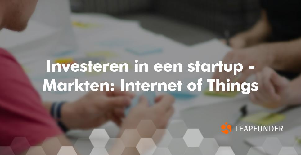 Investeren in een startup - Markten- Internet of Things