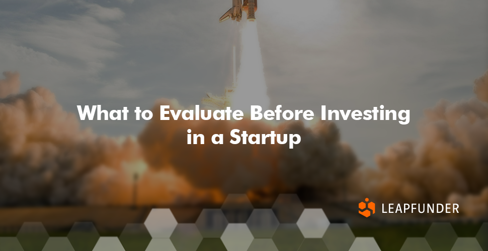 What to Evaluate Before Investing in a Startup