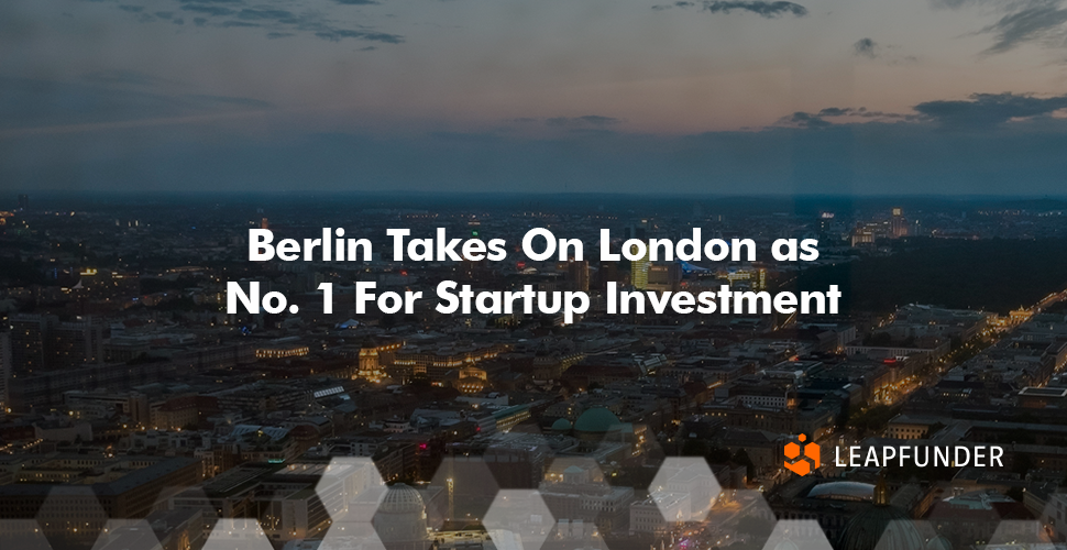 Berlin Takes On London as No. 1 For Startup Investment