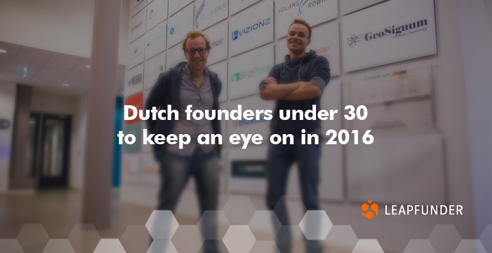 Dutch founders under 30 to keep an eye on in 2016