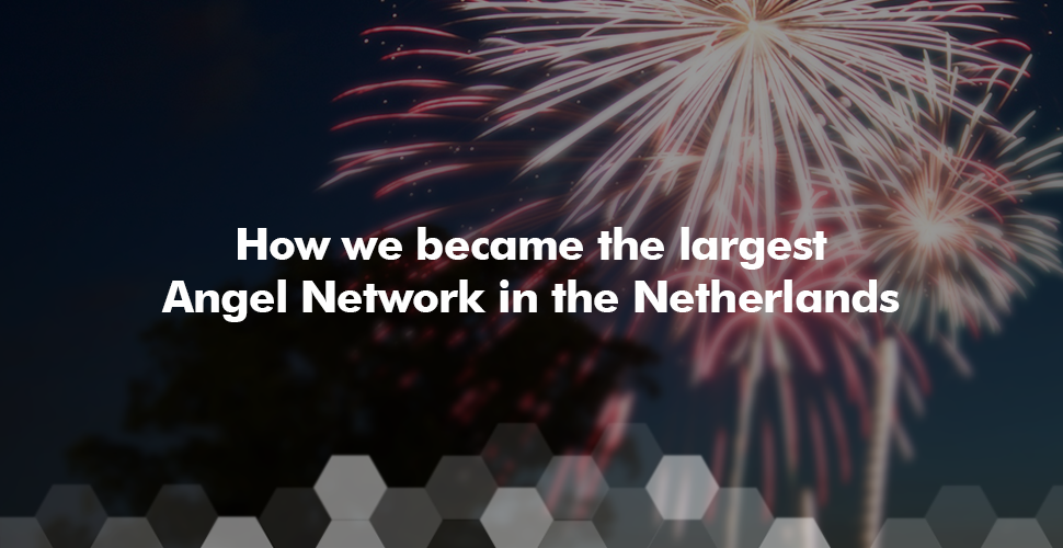 How we became the largest Angel Network in the Netherlands