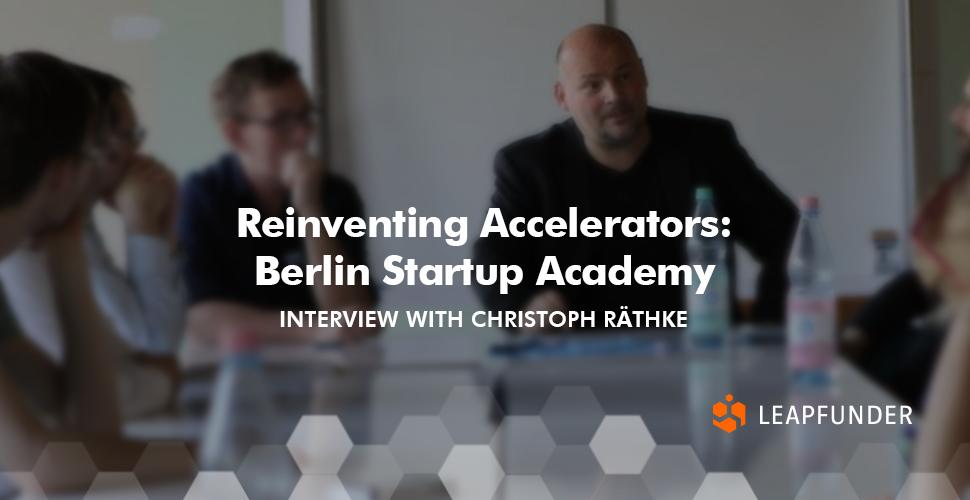 Reinventing Accelerators - Berlin Startup Academy