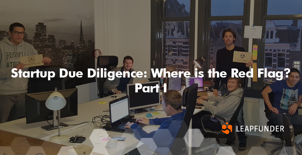Startup Due Diligence- Where is the Red Flag? Part I