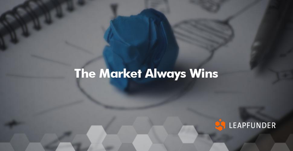 The Market Always Wins