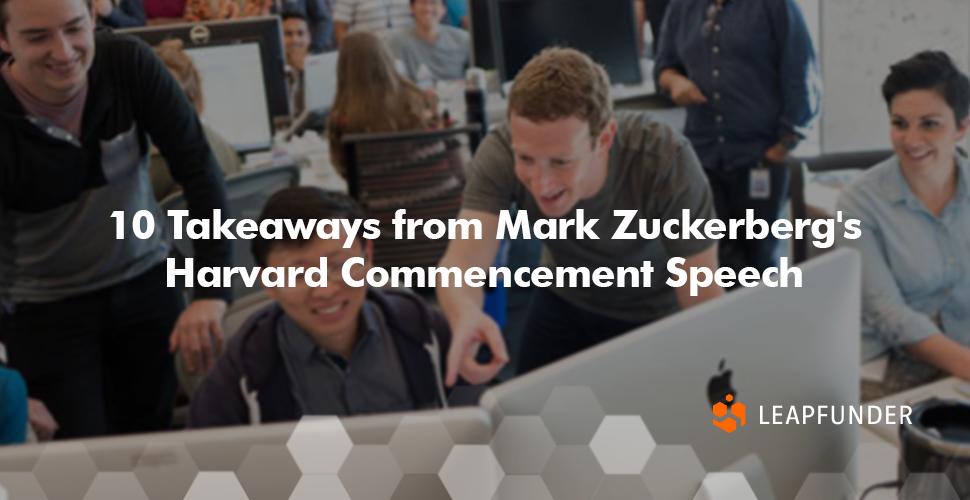 10 Takeaways from Mark Zuckerberg's Harvard Commencement Speech
