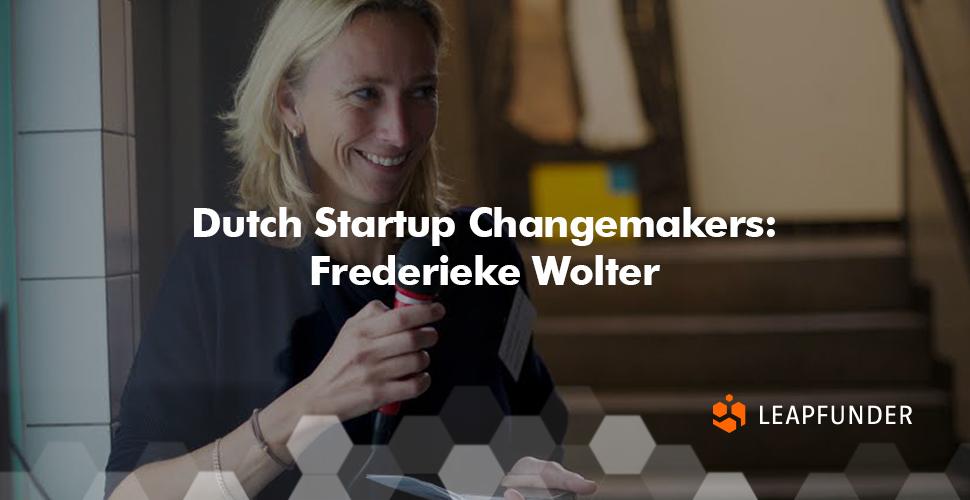 Dutch Startup Changemakers - Frederieke Wolter