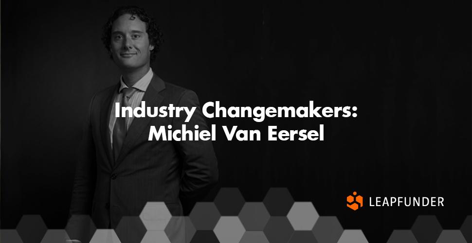 Industry Changemakers: Michiel Van Eersel