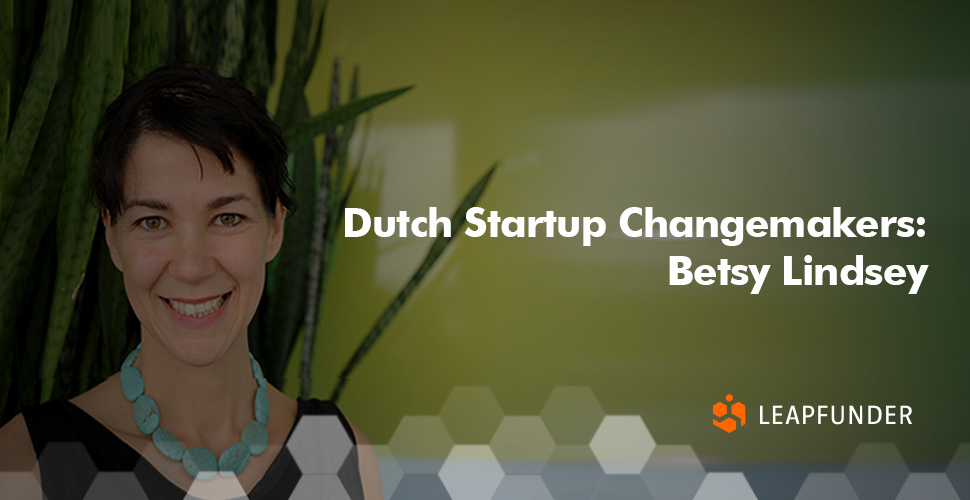 Dutch Startup Changemakers - Betsy Lindsey