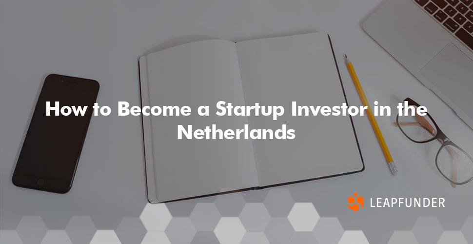 How to Become a Startup Investor in the Netherlands