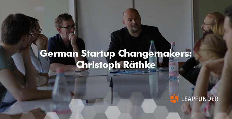 German Startup Changemakers - Christoph Rathke