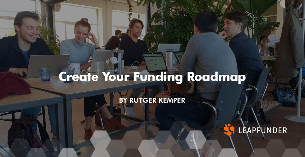 Create Your Funding Roadmap by Rutger Kemper